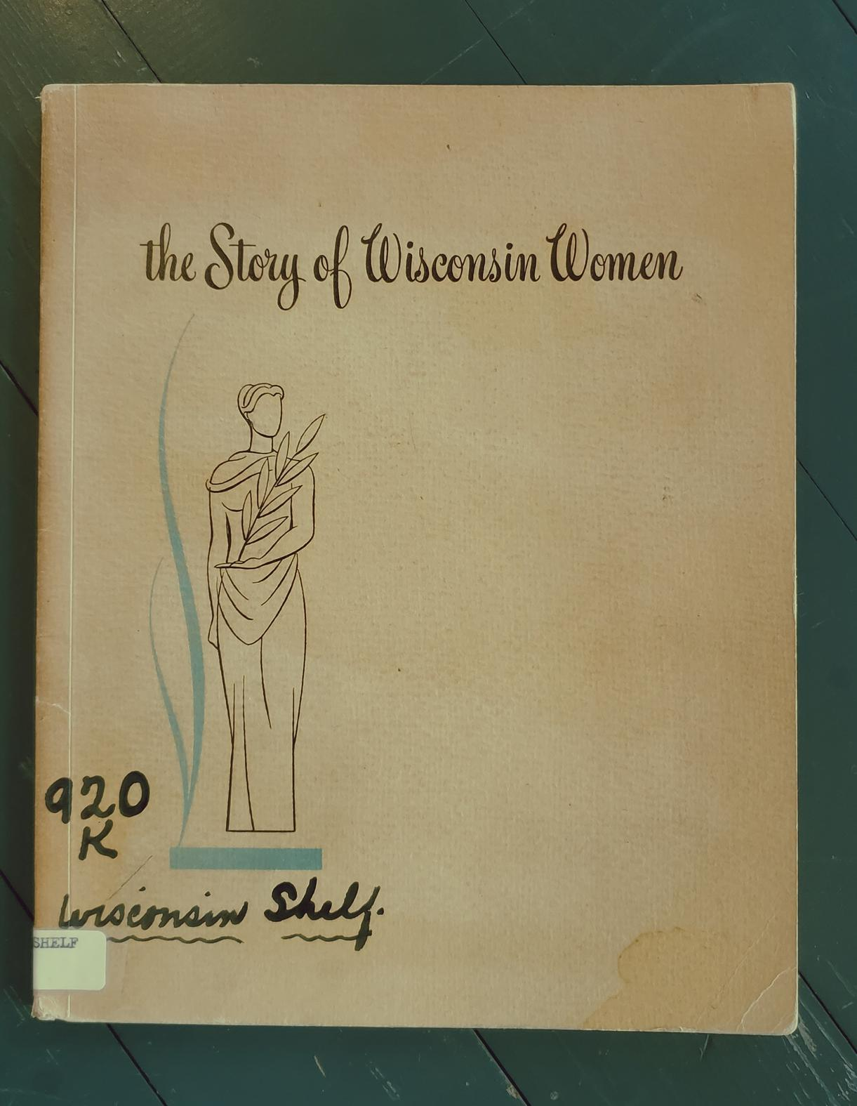 Historic Reference Book - The Story of Women in Wisconsin